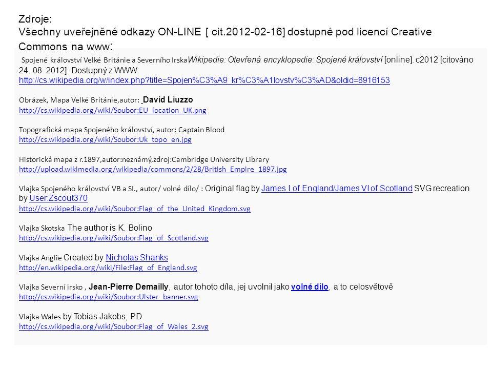 Zdroje: Všechny uveřejněné odkazy ON-LINE [ cit.2012-02-16] dostupné pod licencí Creative Commons na www:
